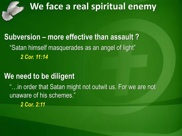 We face a real spiritual enemy