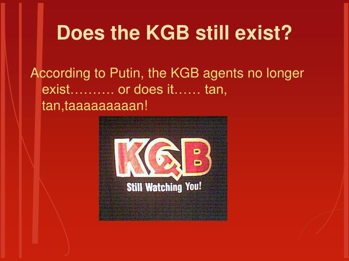 Does the KGB still exist?