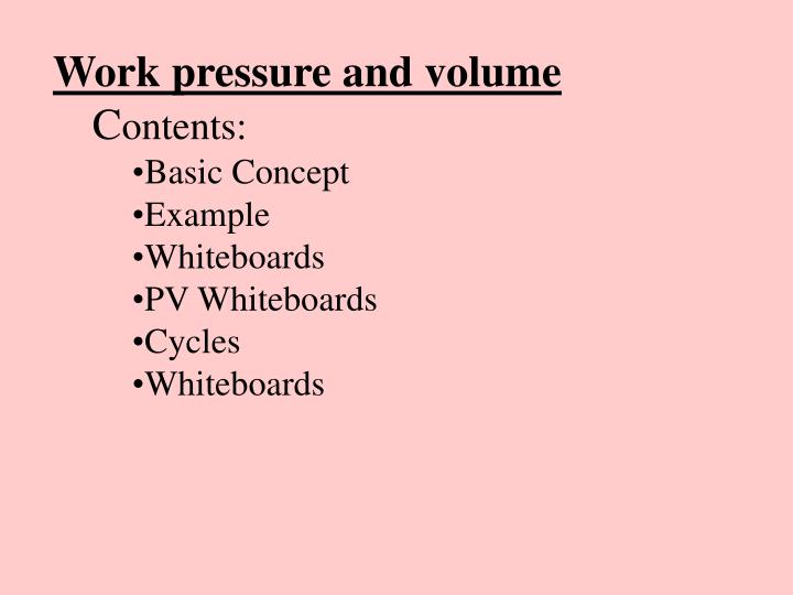 Work pressure and volume