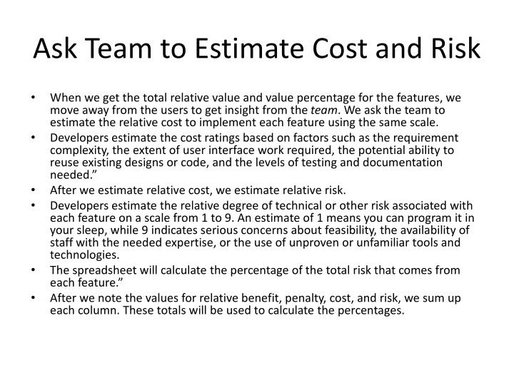 Ask Team to Estimate Cost and Risk