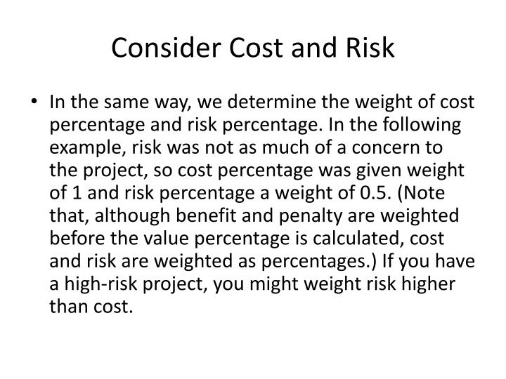 Consider Cost and Risk