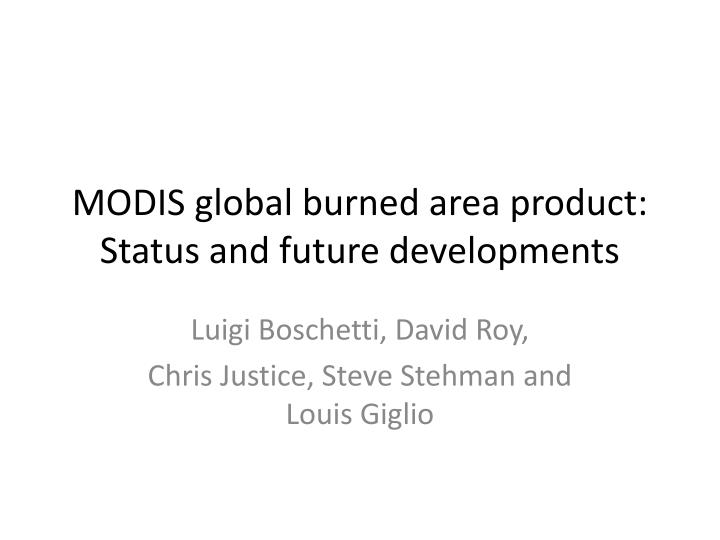 modis global burned area product status and future developments