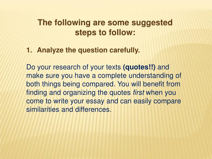 The following are some suggested steps to follow: