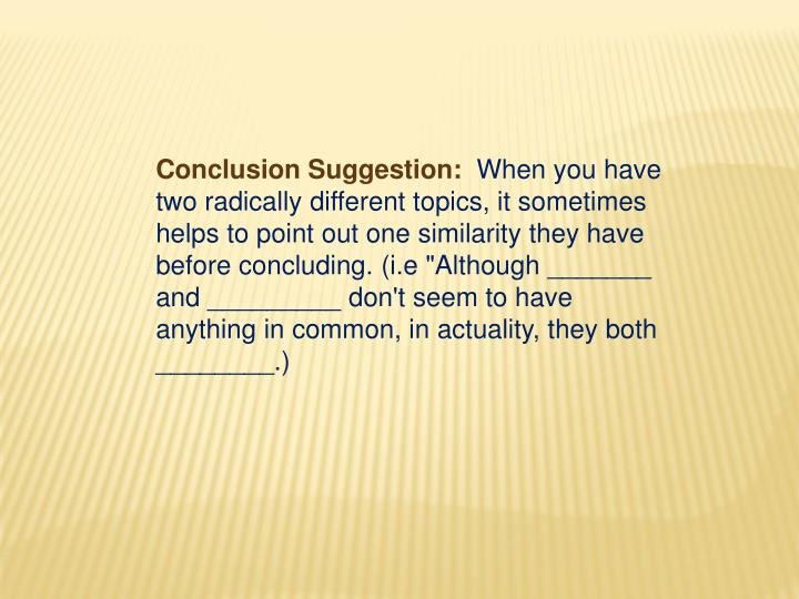 Conclusion Suggestion:
