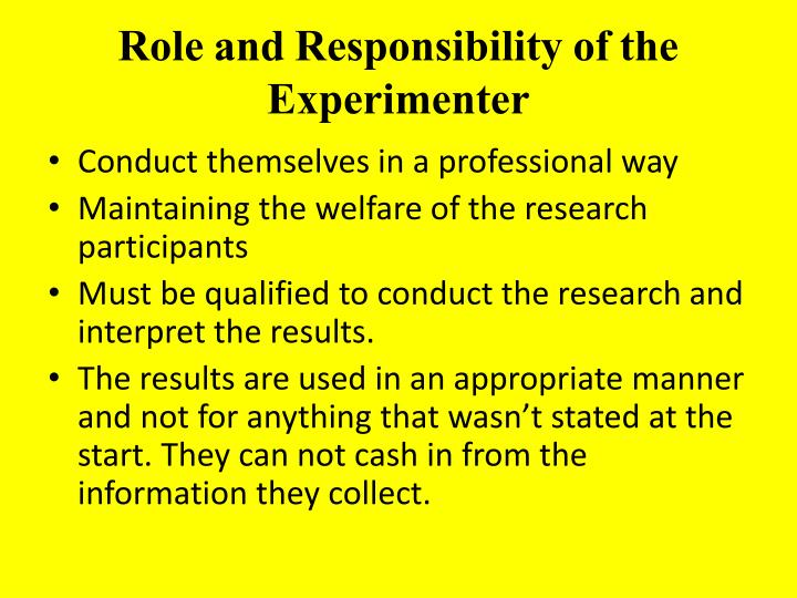 Role and Responsibility of the Experimenter