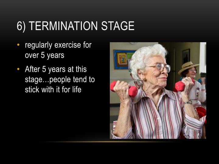 6) Termination stage