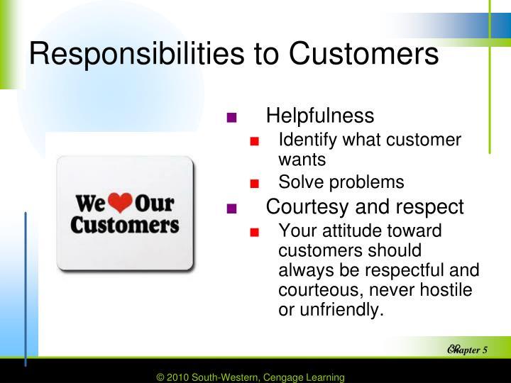 Responsibilities to Customers