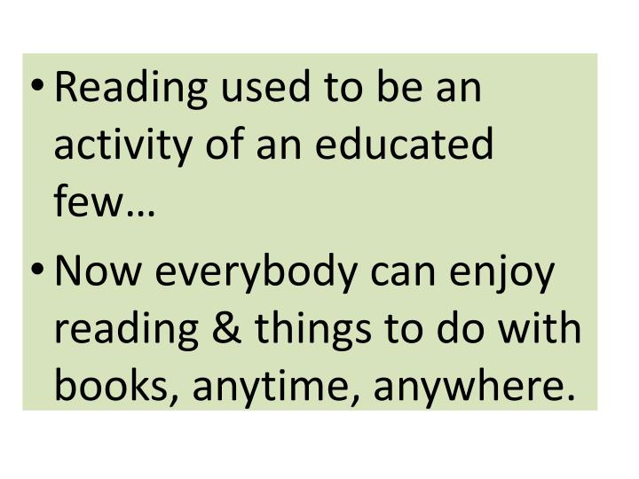 Reading used to be an activity of an educated