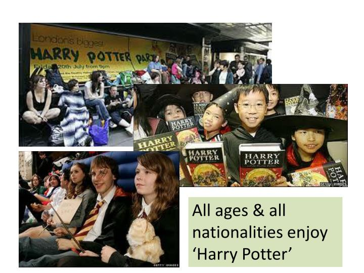 All ages & all nationalities enjoy 'Harry Potter'