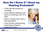 how do i know if i need my hearing evaluated