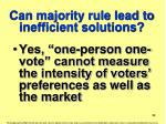 can majority rule lead to inefficient solutions
