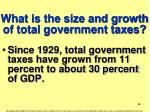 what is the size and growth of total government taxes