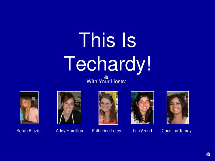 This is techardy