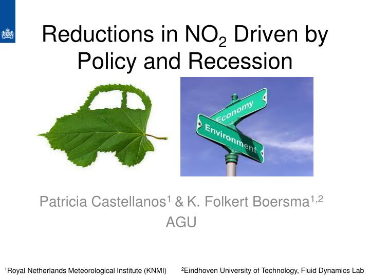 reductions in no 2 driven by policy and recession