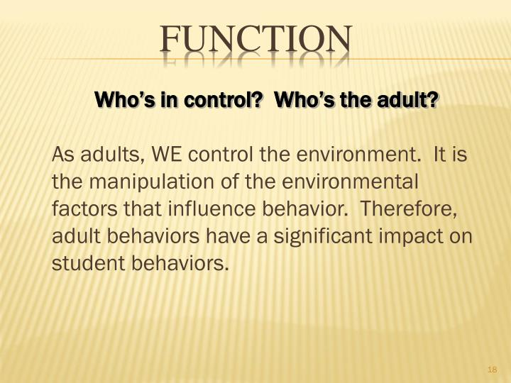 Who's in control?  Who's the adult?