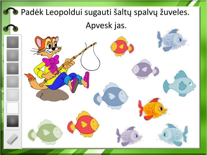Padėk Leopoldui sugauti