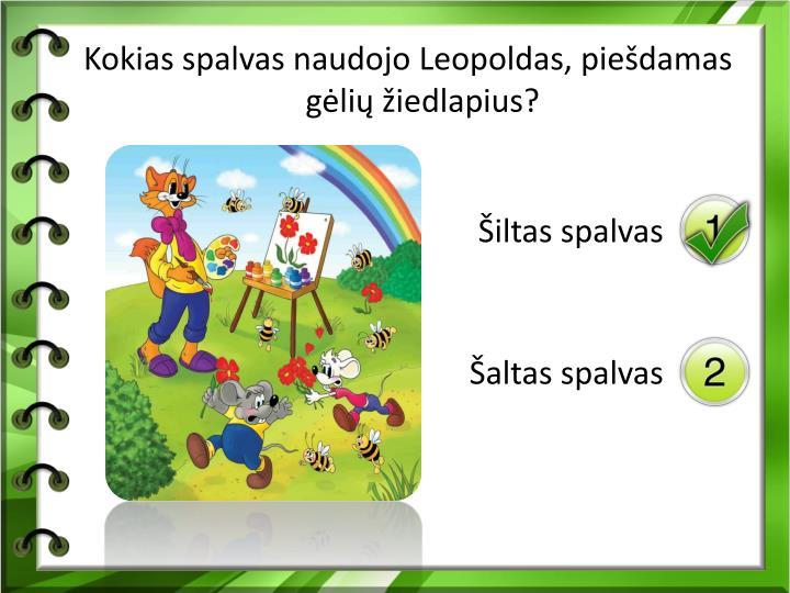 Kokias spalvas naudojo Leopoldas