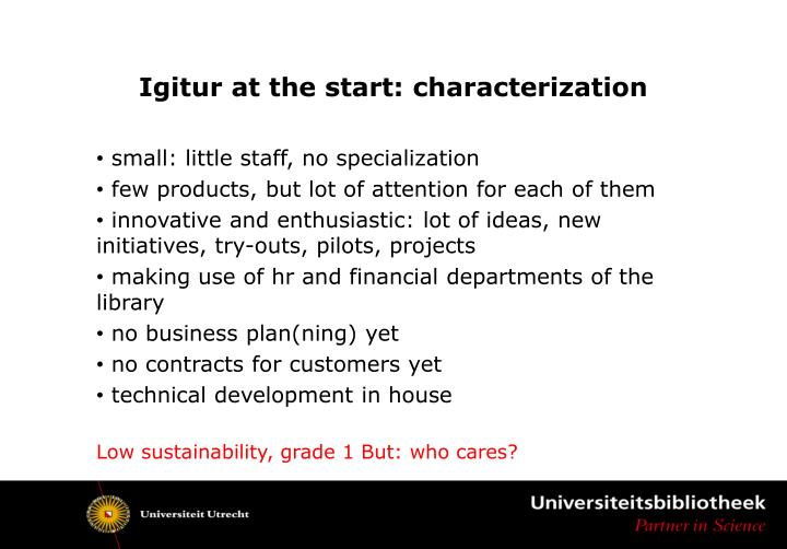Igitur at the start: characterization