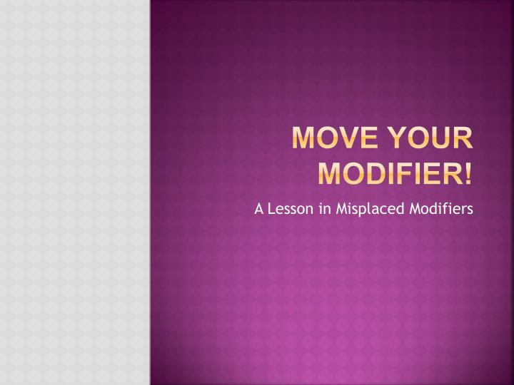 Move your modifier