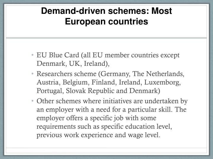 Demand-driven schemes: Most European countries