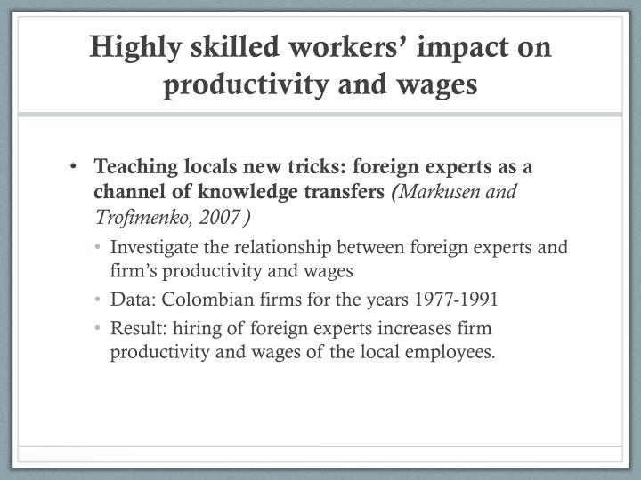 Highly skilled workers' impact on productivity and wages