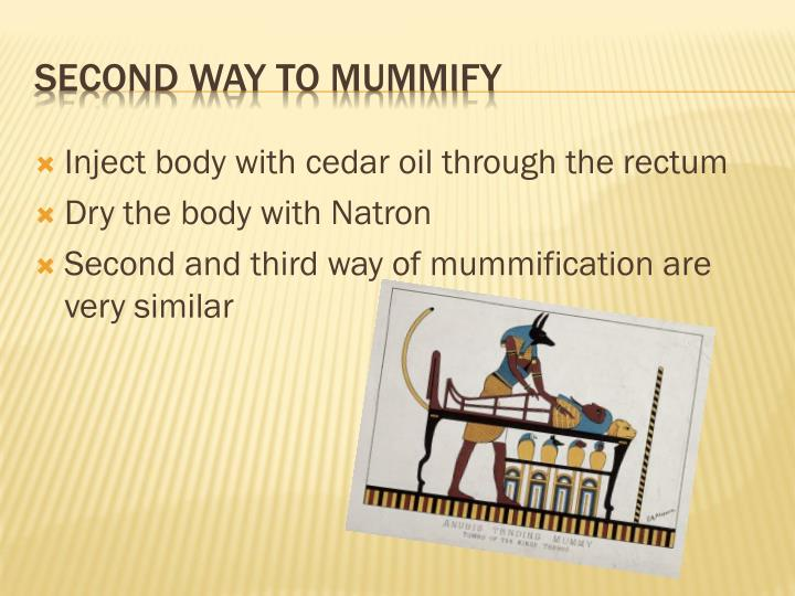 Inject body with cedar oil through the rectum