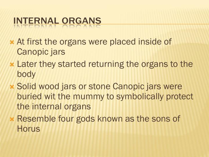 At first the organs were placed inside of