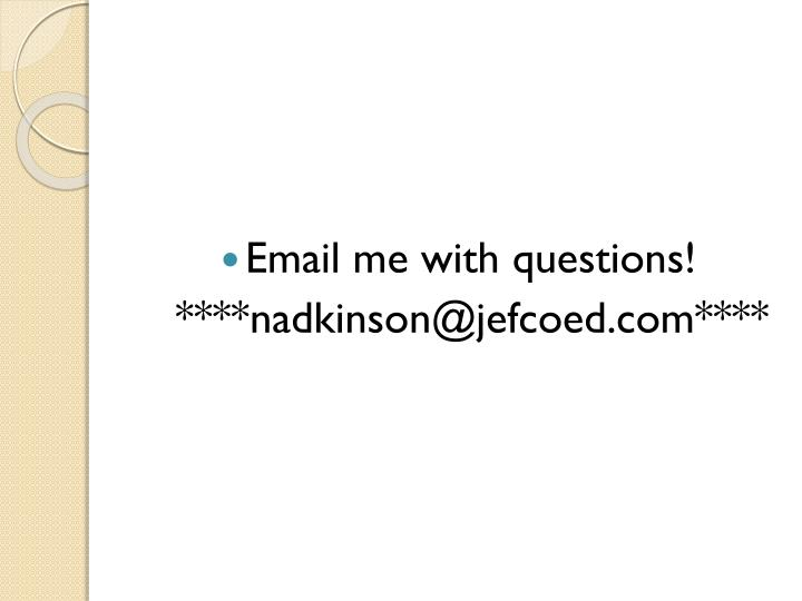 Email me with questions!