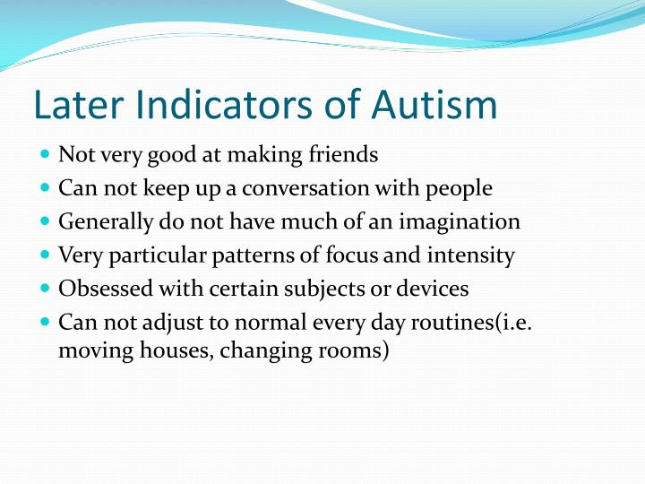 Later Indicators of Autism