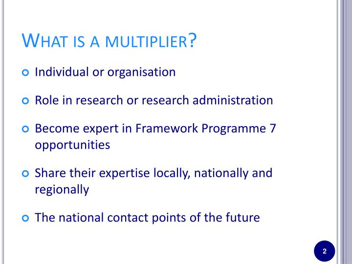 What is a multiplier