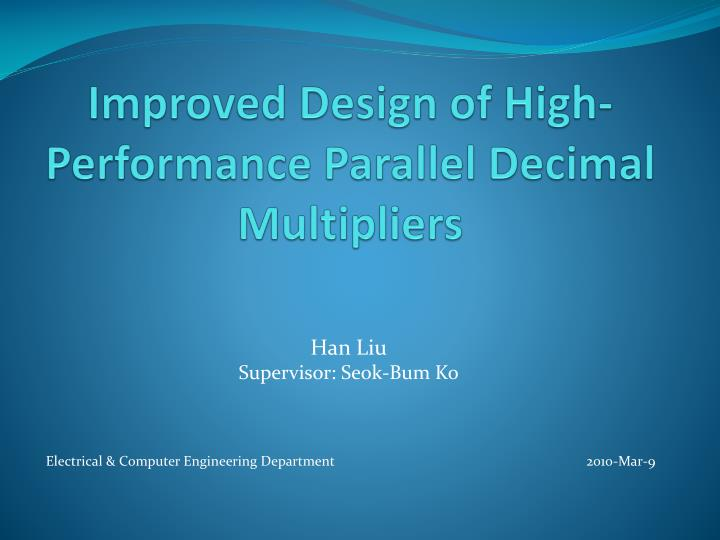 improved design of high performance parallel decimal multipliers