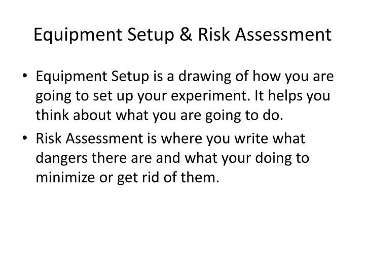 Equipment Setup & Risk Assessment