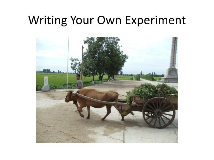 Writing Your Own Experiment