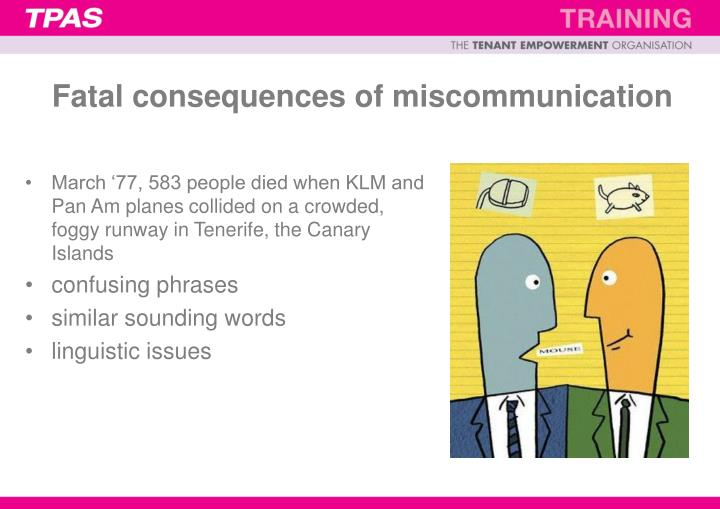 Fatal consequences of miscommunication