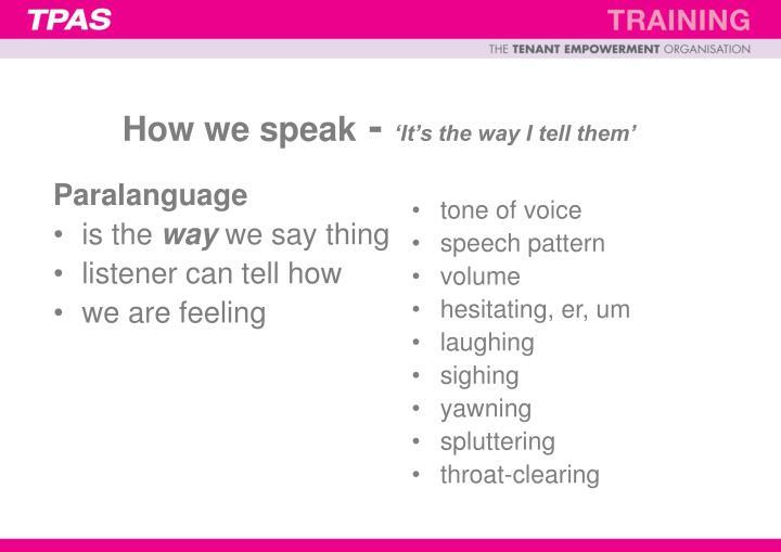 How we speak
