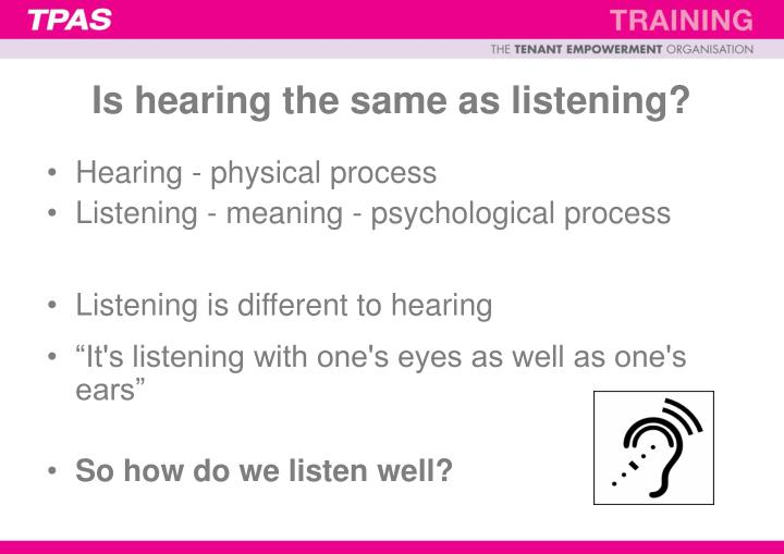 Is hearing the same as listening?