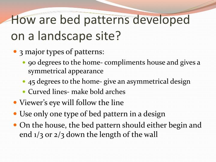 How are bed patterns developed on a landscape site?