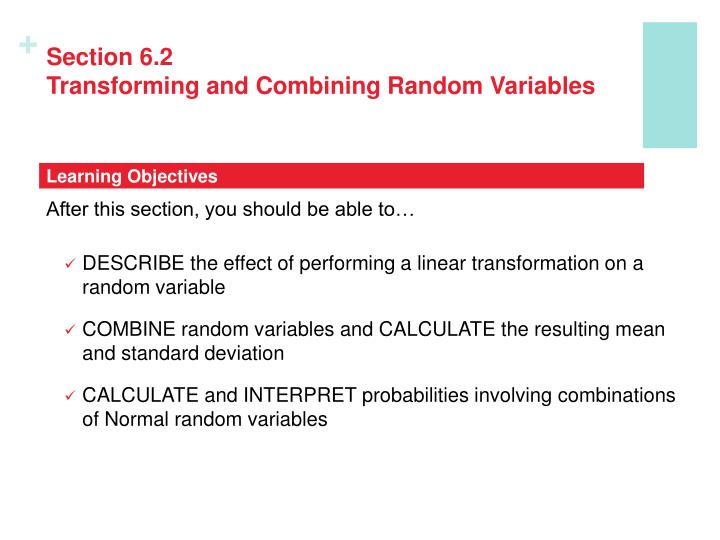 Section 6 2 transforming and combining random variables