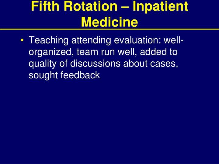Fifth Rotation – Inpatient Medicine