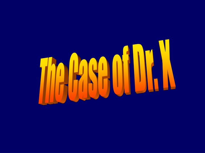The Case of Dr.