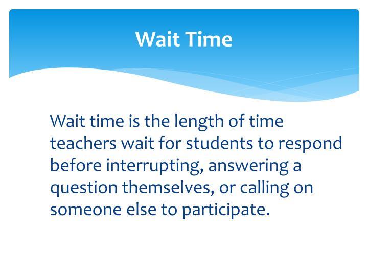 Wait Time