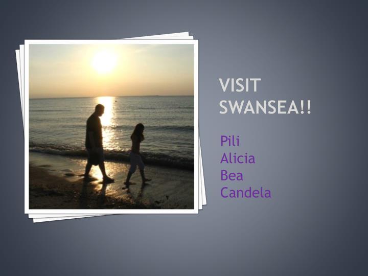VISIT Swansea!!
