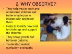2 why observe