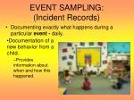 event sampling incident records