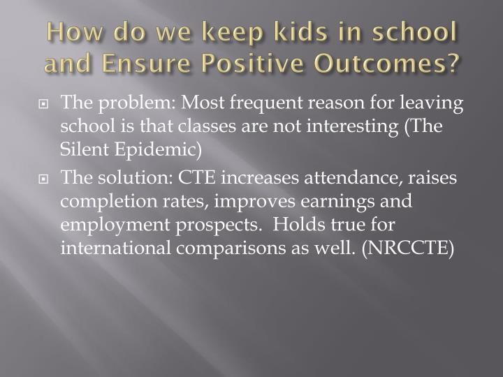 How do we keep kids in school and Ensure Positive Outcomes?