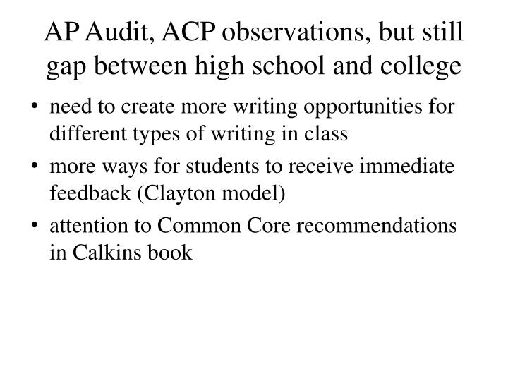 AP Audit, ACP observations, but still gap between high school and college