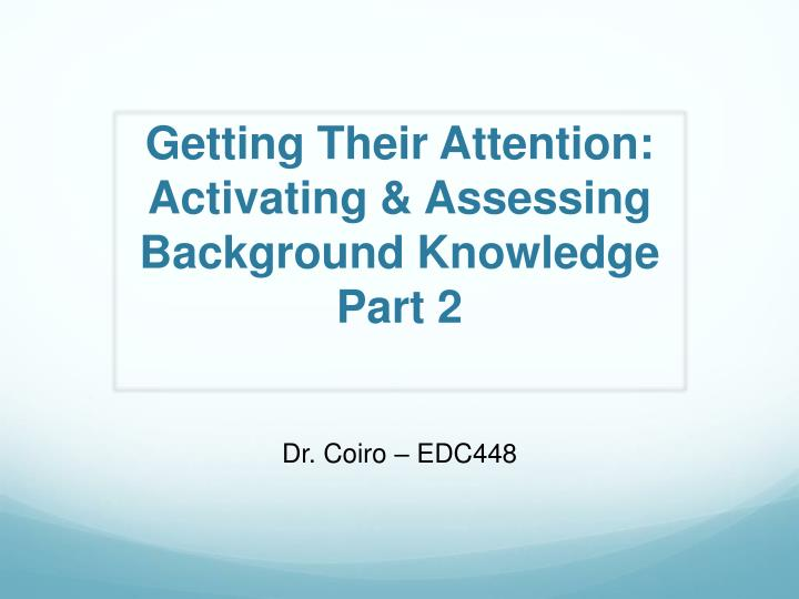 Getting Their Attention: Activating & Assessing Background Knowledge