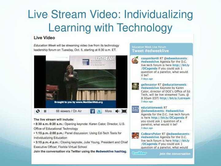 Live Stream Video: Individualizing Learning with Technology