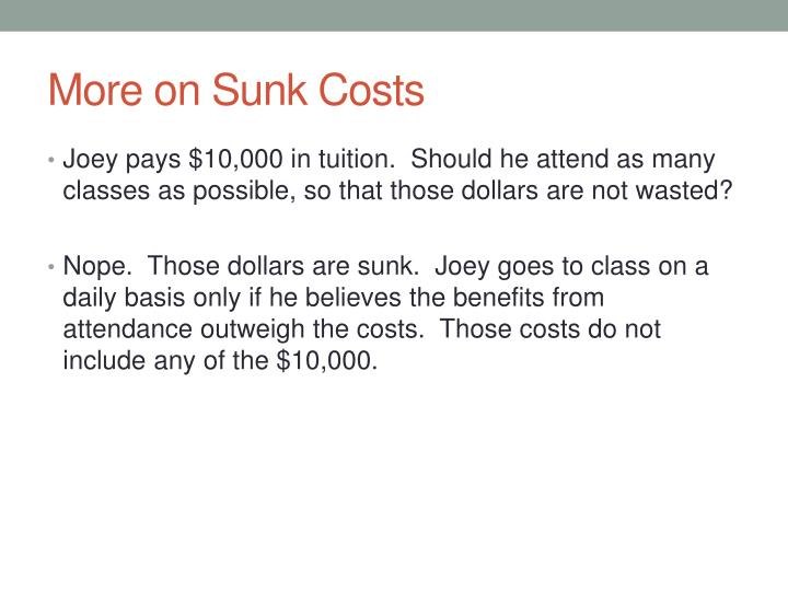 More on Sunk Costs