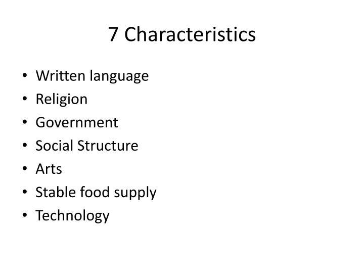 7 Characteristics